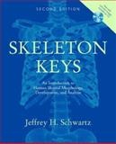 Skeleton Keys : An Introduction to Human Skeletal Morphology, Development, and Analysis, Schwartz, Jeffrey H., 0195188594