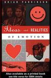 Ideas and Realities of Emotion, Parkinson, Brian, 0415028590