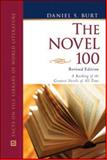 The Novel 100 : A Ranking of the Greatest Novels of All Time, Burt, Daniel S., 0816078599