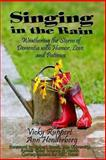 Singing in the Rain - Weathering the Storm of Dementia with Humor, Love, and Patience, Vicky Ruppert and Ann Henderberg, 1489598596