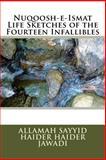 Nuqoosh-E-Ismat Life Sketches of the Fourteen Infallibles, Allamah Sayyid Haider Haider Jawadi, 1496118596