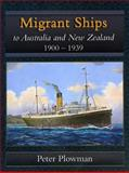 Migrant Ships to Australia and New Zealand, 1900 to 1939, Plowman, Peter, 1877058599