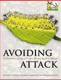 Avoiding Attack : The Evolutionary Ecology of Crypsis, Warning Signals and Mimicry, Ruxton, Graeme D. and Sherratt, Thomas N., 0198528590