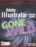 Adobe Illustrator CS2 Gone Wild, David Karlins, 0764598597