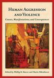 Human Aggression and Violence : Causes, Manifestations, and Consequences, Shaver, Phillip R. and Mikulincer, Mario, 1433808595