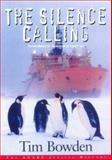 The Silence Calling : Australians in Antarctica, 1947-1997, Bowden, Tim, 186448859X