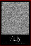 Folly, Norman Minnick, 193613859X