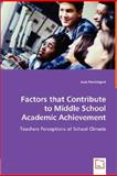 Factors That Contribute to Middle School Academic Achievement, Joan Pendergast, 3836498596