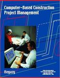 Computer-Based Construction Project Management, Hegazy, Tarek, 0130888591