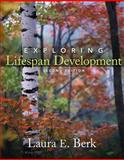Exploring Lifespan Development, Berk, Laura E., 0205748597