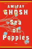 Sea of Poppies, Amitav Ghosh, 0312428596