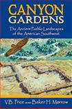 Canyon Gardens : The Ancient Pueblo Landscapes of the American Southwest, , 0826338593