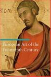 European Art of the Fourteenth Century, Sandra Baragli, 0892368594