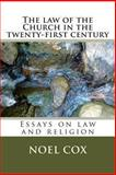 The Law of the Church in the Twenty-First Century, Noel Cox, 1492758590