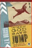 When God Says Jump, J. R. Briggs, 1576838595
