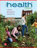 Your Health Today : Choices in a Changing Society, Teague, Michael and Mackenzie, Sara, 0078028590