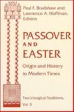 Passover and Easter : Origin and History to Modern Times, Bradshaw, Paul F., 0268038597
