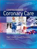 Comprehensive Coronary Care, Thompson, David R. and Jowett, Nigel I., 0702028592