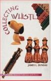 Collecting Whistles, James L. Dundas, 0887408591