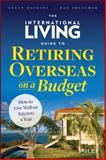 International Living's Guide to Retiring Overseas on a Budget, Haskins, 1118758595