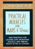 Practical Miracles for Mars and Venus, John Gray, 0060198591