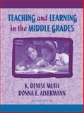 Teaching and Learning in the Middle Grades, Muth, K. Denise and Alvermann, Donna E., 0205278590