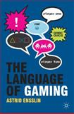 The Language of Gaming, Ensslin, Astrid, 0230238599