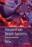 Focused Ion Beam Systems : Basics and Applications, , 0521158591