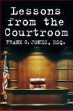 Lessons from the Courtroom, Frank G. Jones, 1427798591