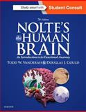 Nolte's the Human Brain : An Introduction to Its Functional Anatomy, Vanderah, Todd and Gould, Douglas, 1455728594