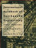 International Handbook of Earthquake Engineering : Codes, Programs, and Examples, Paz, Mario, 1461358590