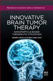 Innovative Brain Tumor Therapy : Nanoparticle-Based Therapeutic Strategies, Caruso, Gerardo and Merlo, Lucia, 190756859X
