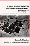 A Space Syntax Analysis of Arroyo Hondo Pueblo, New Mexico 9781930618596