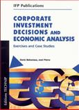 Corporate Investment Decisions and Economic Analysis 9782710808596
