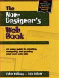 The Non-Designer's Web Book : An Easy Guide to Creating, Designing and Posting Your Own Web Site, Williams, Robin and Tollett, John, 020168859X