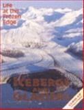 Icebergs and Glaciers, Barbara Wilson, 0382248597