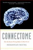 Connectome, Sebastian Seung, 0547678592