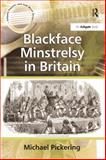 Blackface Minstrelsy in Britain, Pickering, Michael, 0754658597
