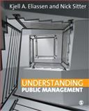 Understanding Public Management, Eliassen, Kjell A. and Sitter, Nick, 1412908590
