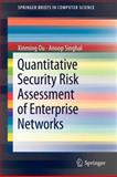 Quantitative Security Risk Assessment of Enterprise Networks, Ou, Xinming and Singhal, Anoop, 1461418593