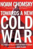 Towards a New Cold War, Noam Chomsky, 1565848594