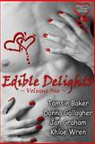 Edible Delights Anthology Vol. 1, Baker, Tamsin and Gallagher, Donna, 1618858599