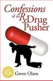 Confessions of an Rx Drug Pusher, Gwen Olsen, 1935278592