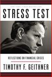 Stress Test, Timothy Geithner and Timothy F. Geithner, 0804138591