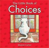 The Little Book of Choices, Sharon Carter, 0931548594