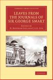 Leaves from the Journals of Sir George Smart, Smart, George, 1108068596