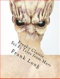 Freaky Classic Sci Fi Tales from Mars, Frank Long and Jack Sharkey, 1475298595