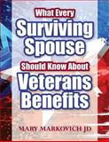 What Every Surviving Spouse Should Know about Veterans Benefits, Mary Markovich, 1482508591