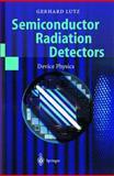 Semiconductor Radiation Detectors : Device Physics, Lutz, Gerhard, 3540648593