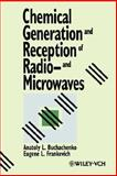 Chemical Generation and Reception of Radio-And Microwaves, Buchachenko, Anatoly L. and Frankevich, Eugene L., 047118859X